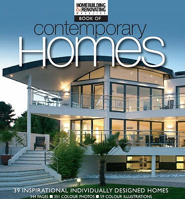The Homebuilding and Renovating Book of Contemporary Homes: 39 Inspirational Individually-Designed Homes -