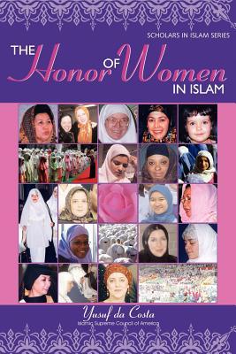 The Honor of Women in Islam - Da Costa, Yusuf, Dr.