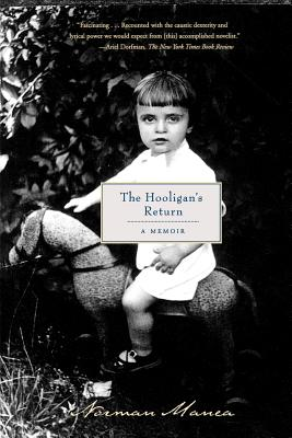 The Hooligan's Return: A Memoir - Manea, Norman