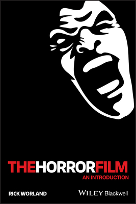 The Horror Film: An Introduction - Worland, Rick