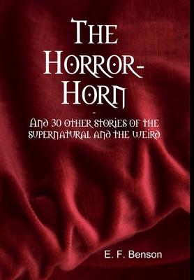 The Horror-Horn - Benson, E F