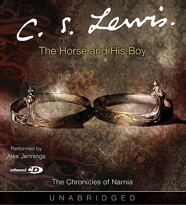 The Horse and His Boy - Lewis, C S, and Jennings, Alex (Read by)