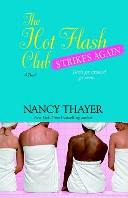 The Hot Flash Club Strikes Again - Thayer, Nancy