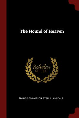The Hound of Heaven - Thompson, Francis