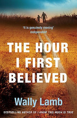 The Hour I First Believed - Lamb, Wally