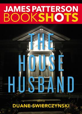 The House Husband - Patterson, James, and Swierczynski, Duane