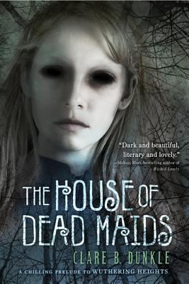 The House of Dead Maids - Dunkle, Clare B
