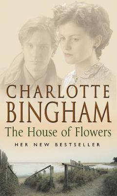 The House of Flowers - Bingham, Charlotte