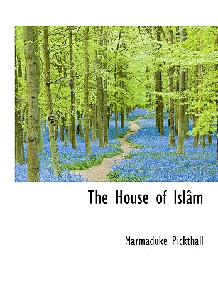 The House of Isl M - Pickthall, Marmaduke