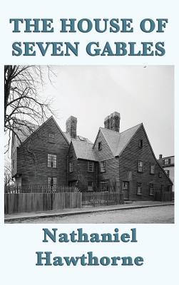 The House of Seven Gables - Hawthorne, Nathaniel