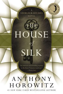 The House of Silk: A Sherlock Holmes Novel - Horowitz, Anthony
