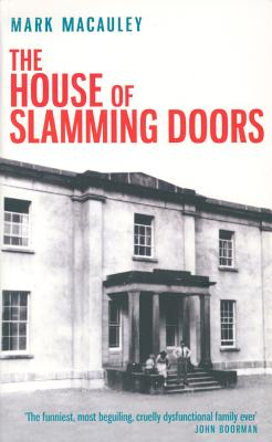 The House of Slamming Doors - Macauley, Mark