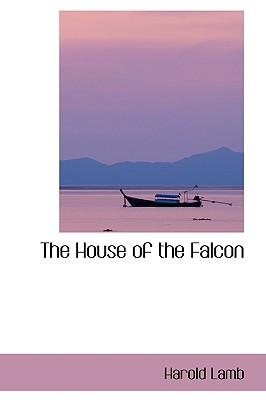 The House of the Falcon - Lamb, Harold