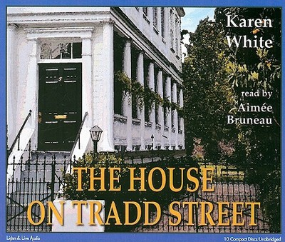 The House on Tradd Street - White, Karen, and Bruneau, Aimee (Read by)