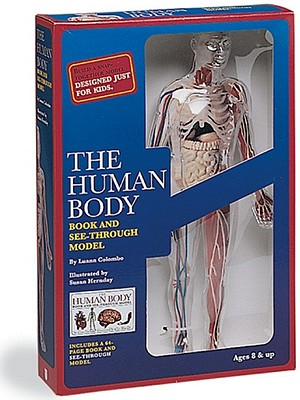 The Human Body Book and See-Through Model - Colombo, Luann, and Becker, & Mayer Ltd, and Becker & Mayer Ltd