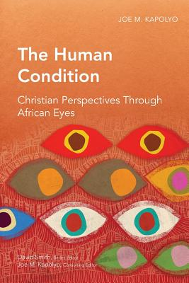 The Human Condition: Christian Perspectives Through African Eyes - Kapolyo, Joe M.