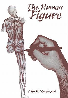 The Human Figure - Vanderpoel, John H
