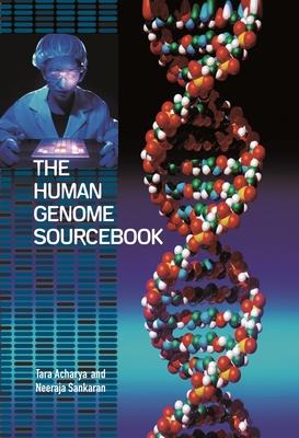 The Human Genome Sourcebook - Acharya, Tara, and Sankaran, Neeraja