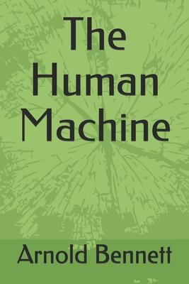 The Human Machine - Bennett, Arnold