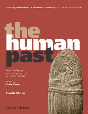 The Human Past: World Prehistory and the Development of Human Societies - Scarre, Chris (Editor)