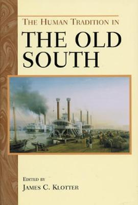 The Human Tradition in the Old South - Klotter, James C (Editor), and Stern, Peter, MD (Contributions by), and Hewitt, Gary L (Contributions by)