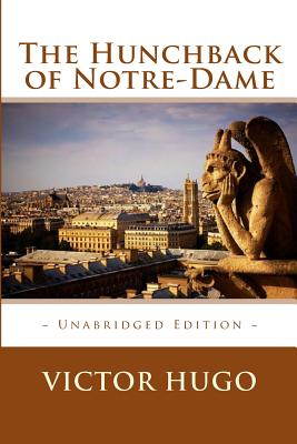 The Hunchback of Notre-Dame - Hugo, Victor, and Editions, Atlantic (Editor)