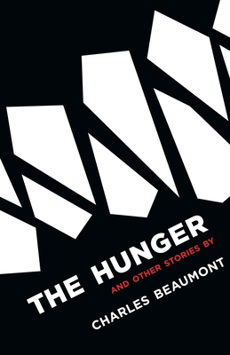 The Hunger: And Other Stories - Beaumont, Charles, and Murphy, Bernice M (Introduction by)