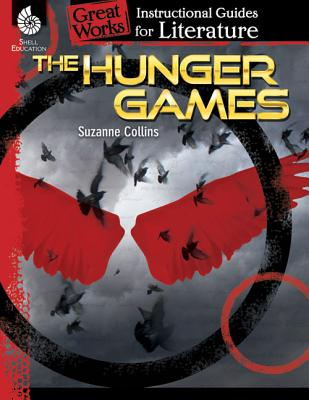 The Hunger Games: An Instructional Guide for Literature: An Instructional Guide for Literature - Aracich, Charles