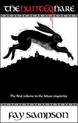 The Hunted Hare - Sampson, Fay