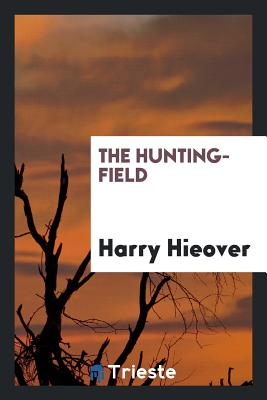 The Hunting-Field - Hieover, Harry