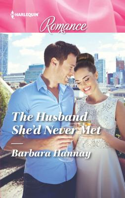 The Husband She'd Never Met - Hannay, Barbara