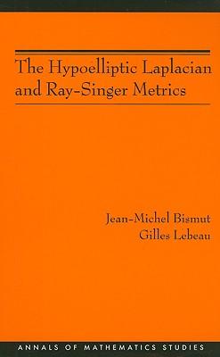 The Hypoelliptic Laplacian and Ray-Singer Metrics - Bismut, Jean-Michel