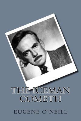 The Iceman Cometh - O'Neill, Eugene