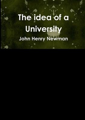 The idea of a University - Newman, John Henry, Cardinal