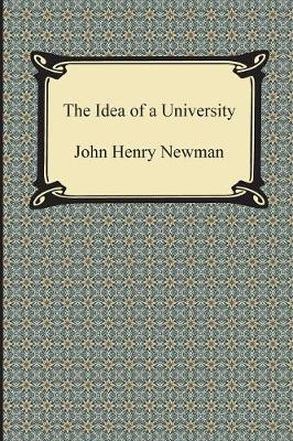 The Idea of a University - Newman, John Henry