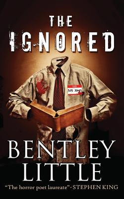 The Ignored - Little, Bentley
