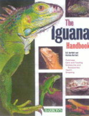 The Iguana Handbook - Bartlett, Richard D, and Bartlett, Patricia
