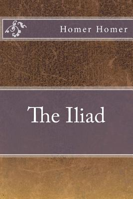 The Iliad - Homer, Homer