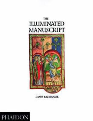 The Illuminated Manuscript - Backhouse, Janet