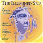 The Illumined Self: A Choral Cantata by John Schlenck