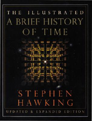 The Illustrated a Brief History of Time: Updated and Expanded Edition - Hawking, Stephen