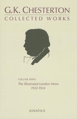 The Illustrated London News - Chesterton, G K