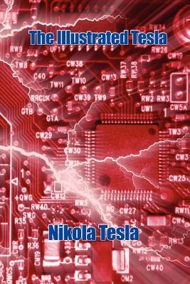 The Illustrated Tesla - Tesla, Nikola