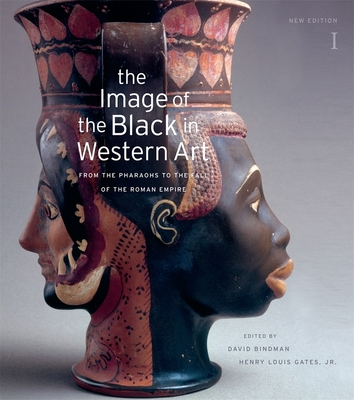 The Image of the Black in Western Art, Volume 1: From the Pharaohs to the Fall of the Roman Empire - Bindman, David (Editor), and Gates, Henry Louis, Jr. (Editor), and Dalton, Karen C C