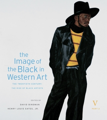 The Image of the Black in Western Art, Volume V: The Twentieth Century, Part 2: The Rise of Black Artists - Bindman, David (Editor), and Gates, Henry Louis, Jr. (Editor), and Dalton, Karen C. C. (Associate editor)