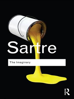 The Imaginary: A Phenomenological Psychology of the Imagination - Sartre, Jean-Paul