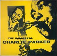 The Immortal Charlie Parker - Charlie Parker