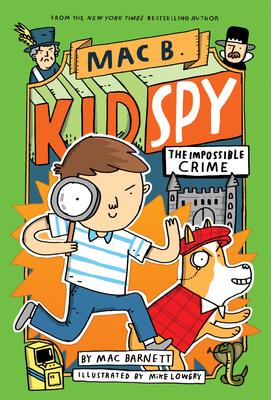 The Impossible Crime (Mac B., Kid Spy #2), 2 - Barnett, Mac