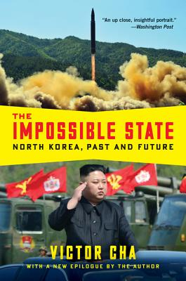 The Impossible State: North Korea, Past and Future - Cha, Victor