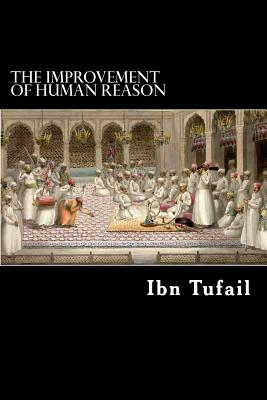 The Improvement of Human Reason - Tufail, Ibn